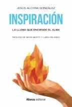 inspiracion: la llama que enciende el alma jesus alcoba 9788491048879