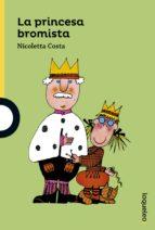 la princesa bromista nicoletta costa 9788491220879