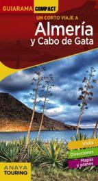 un corto viaje a almeria y cabo de gata 2018 (guiarama compact) (2ª ed.)-rafael arjona molina-9788491580379