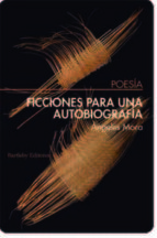 ficciones para una autobiografia-angeles mora-9788492799879