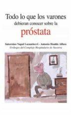 todo lo que los varones debieran conocer sobre la prostata saturnino napal lecumberri 9788493621179