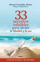 33 secretos infalibles para atraer la felicidad y la paz-manuel fernandez muñoz-9788494508479