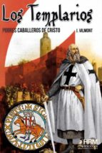 los templarios: pobres caballeros de cristo-j. vilmont-9788494739279