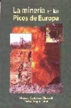 la mineria en los picos de europa-manuel gutierrez claverol-carlos luque cabal-9788495178879