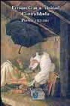 contrafabula. poesia 1972-2004-enrique gracia trinidad-9788495498779