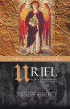 uriel comunicandose con el arcangel: para la transformacion y la paz interior richard webster 9788496111479