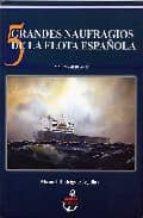 cinco grandes naufragios de la flota española: 1976-1988-manuel rodriguez aguilar-9788496170179
