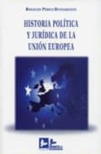 historia politica y juridica de la union europea. rogelio perez bustamante 9788496261679