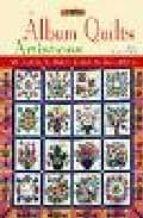 album quilts artisticos: aplicaciones inspiradas en bloques tradi cionales jane townswick 9788496365179