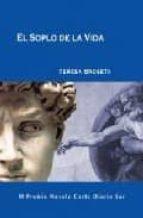 el soplo de la vida (iii premio novela corta diario sur)-teresa broseta fandos-9788496435179
