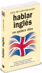 hablar ingles en 15 dias (guia de conversacion) 9788496445079