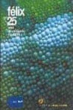 felix: 25 años de conciencia ecologica 9788496515079