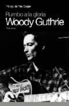 rumbo a la gloria woody guthrie-woody guthrie-9788496879379