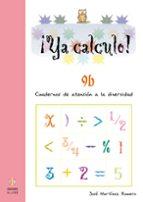 ¡ya calculo! 9b (4º educacion primaria) divisiones por varias cif ras en el divisor. multiplicaciones por varias cifras y con ceros en el multiplicando jose romero martinez 9788497003179