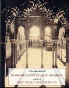introducción al arte islámico-t. burckhardt-9788497168779