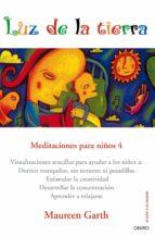luz de la tierra: meditaciones para niños 4-maureen garth-9788497544979
