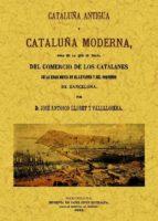 cataluña antigua y moderna (edicion facsimil) jose antonio llobet y vall llosera 9788497617079