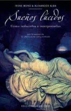 sueños lucidos: como inducirlos e interpretarlos irene mond alexander alba 9788497772679