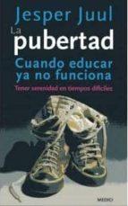 la pubertad: cuando educar ya no funciona. tener serenidad en tie mpos dificiles-jesper juul-9788497991179