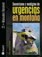 socorrismo y medicina de urgencias en montaña enric subirats bayego 9788498290479