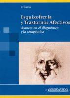 esquizofrenia y trastornos afectivos: avances en diagnostico y la terapeutica 9788498350579