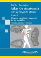atlas de anatomia: con correlacion clinica (t. 3): sistema nervio so y organos de los sentidos (9ª ed.) werner kahle michael frotscher 9788498351279