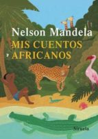 mis cuentos africanos nelson mandela 9788498411379