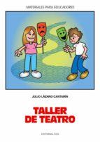 taller de teatro (ebook) julio lazaro cantarin 9788498424379