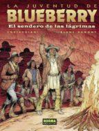 la juventud de blueberry: el sendero de las lagrimas blanc dumont 9788498479379