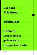 subliminal (ebook)-leonard mlodinow-9788498925579