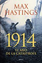 1914 el año de la catastrofe-max hastings-9788498926279