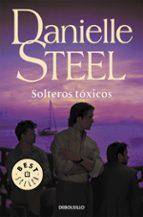 solteros toxicos-danielle steel-9788499083179