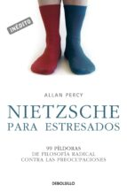 nietzsche para estresados (genios para la vida cotidiana) (ebook)-allan percy-9788499086279
