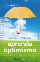 aprenda optimismo: haga de la vida una experiencia maravillosa-martin e.p. seligman-9788499087979