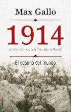 1914. el destino del mundo-max gallo-9788499188379