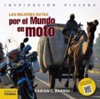 las mejores rutas por el mundo en moto (inspiracion viajera) fabian constantino barrio dieguez 9788499356679