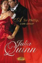 a sir phillip, con amor (ebook)-julia quinn-9788499440279