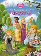 mis cuentos de princesas. aventuras en primavera 9788499514079