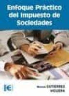 enfoque practico del impuesto de sociedades-manuel gutierrez viguera-9788499641379