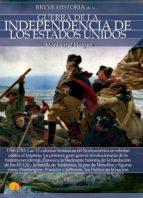 breve historia de la guerra de la independencia de los ee. uu. (ebook) montserrat huguet 9788499678979