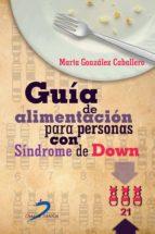 guía de alimentación para personas con síndrome de down (ebook) marta gonzalez caballero 9788499698779