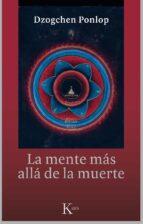 la mente mas alla de la muerte dzogchen ponlop rinpoche 9788499884479