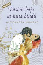 pasión bajo la luna hindú (ebook)-alessandra shahbaz-9788499892979