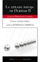 la afilada navaja de ockham ii. usar el sentido comun ante la evi dencia criminal-ignacio fernandez candela-9788499910079