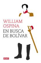 en busca de bolívar william ospina 9788499924779
