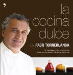 la cocina dulce paco torreblanca 9788499983479