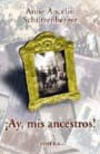 ¡ay, mis ancestros!-anne ancelin schützenberger-9789509084179