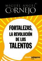 fortalezas, la revolución de los talentos (ebook)-miguel angel cornejo-9789568992279