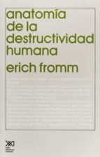 anatomia de la destructividad humana 9789682306679