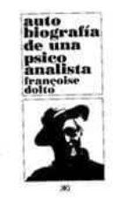 autobiografia de una psicoanalista (1934 1988) françoise dolto 9789682317279